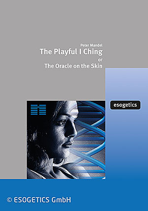 The Playful I Ching' or 'The Oracle on the skin'.