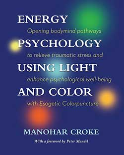 Energy Psychology using light and color, Manohar Croke